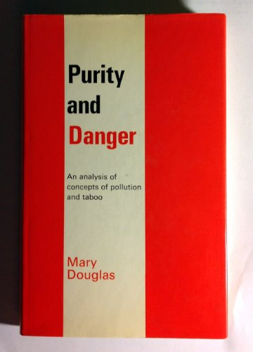 9780710012999: Purity and Danger: An Analysis of the Concepts of Pollution and Taboo