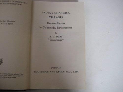 India's Changing Villages: Human Factors in Community: Dube, S.C.