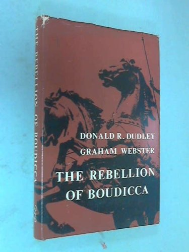 The Rebellion of Boudicca: Dudley, Donald R.; Webster, Graham