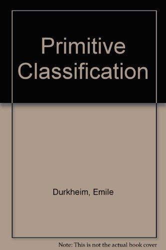 Primitive Classification: Durkheim, Emile and