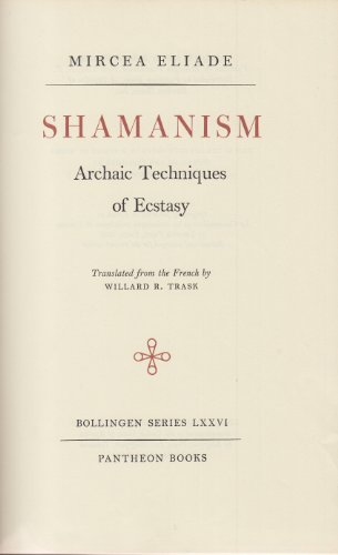 9780710013187: Shamanism: Archaic Techniques of Ecstasy