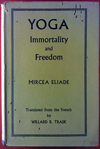9780710013194: Yoga: Immortality and Freedom