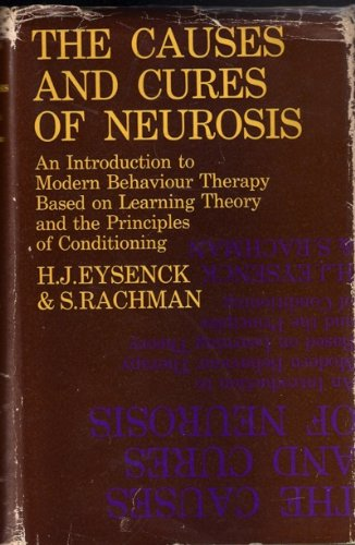 The Causes and Cures of Neurosis.: H. J. Eysenck and S. Rachman.