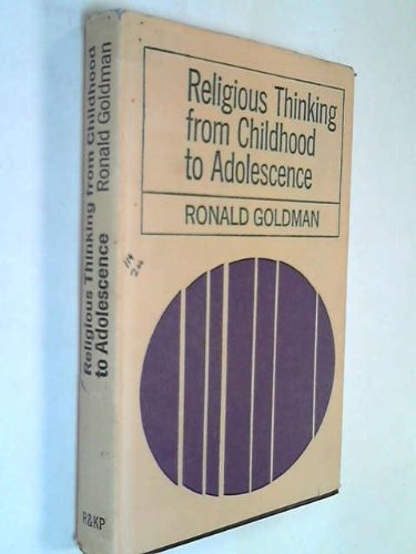 Religious Thinking from Childhood to Adolescence: Goldman, Ronald