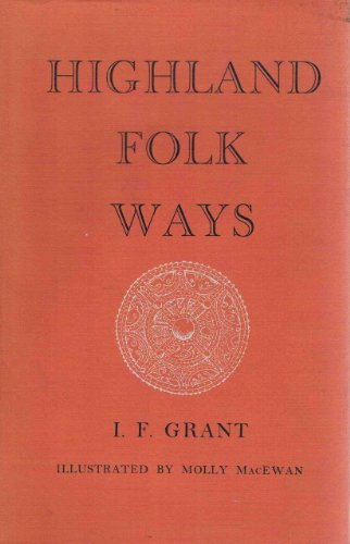 9780710014665: Highland Folk Ways