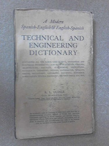 Modern Spanish-English, English-Spanish Technical and Engineering Dictionary: Guinle, R.L.