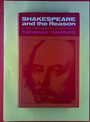Shakespeare and the Reason: Hawkes, Terence