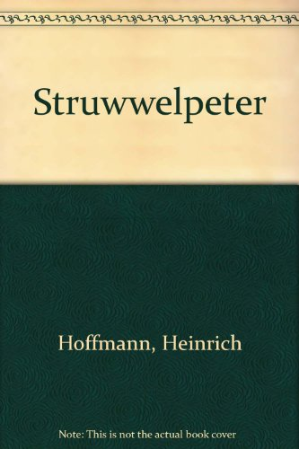 English Struwwelpeter, Or, Pretty Stories and Funny Pictures for Little Children: Hoffman, Heinrich