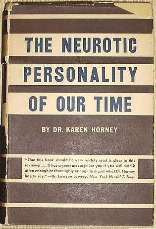 The Neurotic Personality of Our Time: Dr. Karen Horney