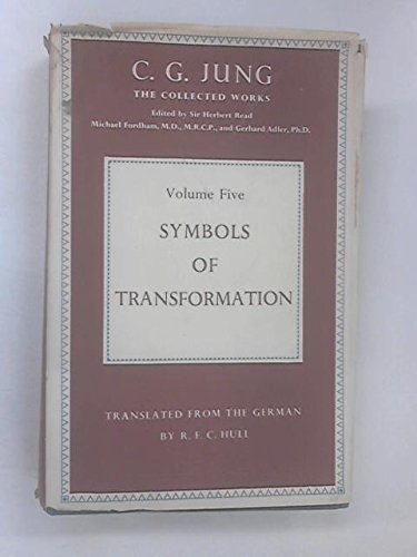 Symbols of Transformation. An Analysis of the Prelude to a Case of Schizophrenia. Vol.5: C G Jung ...