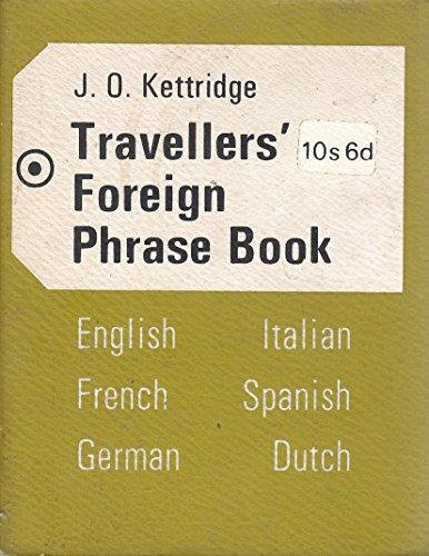 Travellers' Foreign Phrase Book: J.O. Kettridge