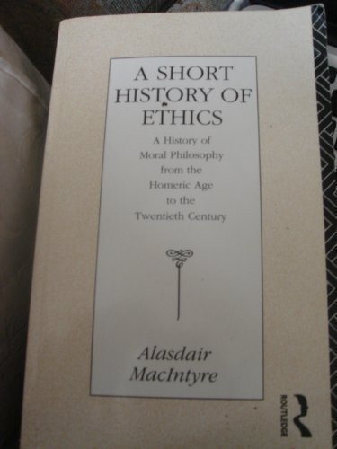 9780710017758: A Short History of Ethics: A History of Moral Philosophy from the Homeric Age to the Twentieth Century