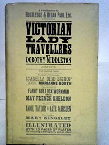 Victorian Lady Travellers: Dorothy Middleton