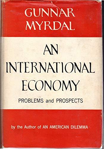 An International Economy: Problems and Prospects: Myrdal, Gunnar