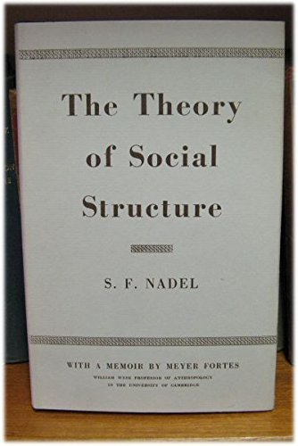 Theory of Social Structure: Nadel, S. F.