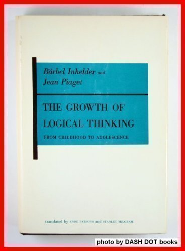 The growth of logical thinking from childhood: Piaget, Jean, Inhelder,