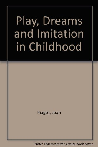 9780710019516: Play, Dreams and Imitation in Childhood