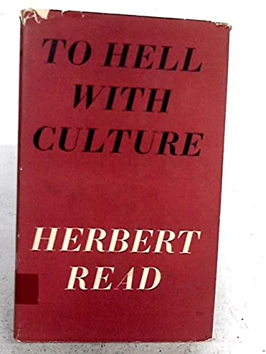 To Hell with Culture: Herbert Read