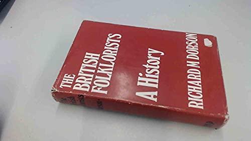 The British Folklorists: A History: Dorson, Richard M.