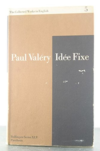 9780710022134: IDEE FIXE: THE COLLECTED WORKS OF PAUL VALERY, VOLUME 5