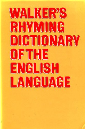 Rhyming Dictionary of the English Language: Walker, John [Editor];