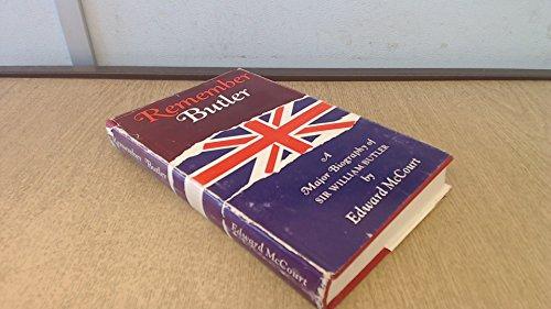 REMEMBER BUTLER: a Major Biography of Sir William Butler: McCourt, Edward