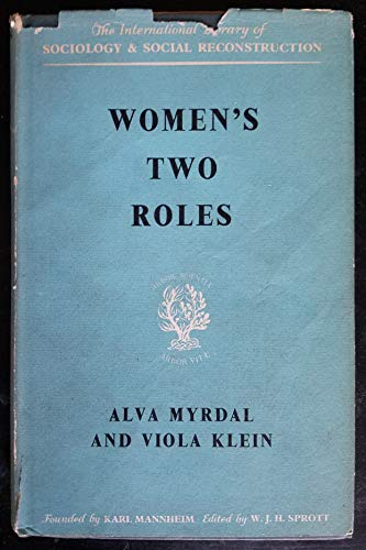 Women's Two Roles: Home and Work: Myrdal, Alva and