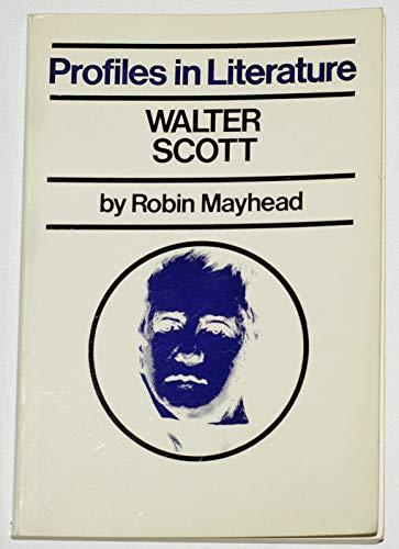 9780710029560: Walter Scott (Profiles in Literature)