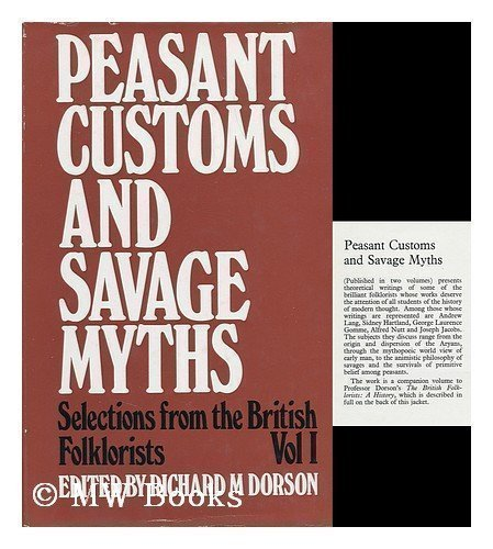 Peasant Customs and Savage Myths - Selections from the British Folklorists 2 Volumes: Dorson,...