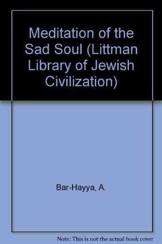 Meditation of the Sad Soul (Littman Library: Bar-Hayya, A.; Wigoder,