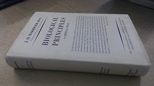 9780710030740: Biological Principles: A Critical Study (International Library of Psychology)