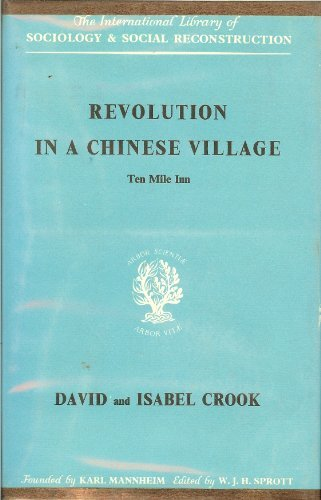 Revolution in a Chinese Village: Ten Mile Inn: Volume 6 (International Library of Sociology)