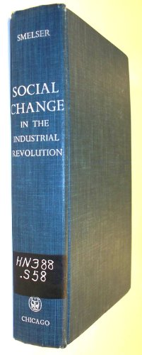 9780710033949: Social Change in the Industrial Revolution: Application of Theory to the British Cotton Industry (International Library of Society)
