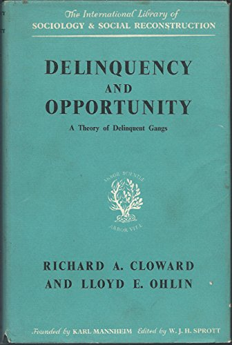 9780710034052: Delinquency and Opportunity: A Theory of Delinquent Gangs