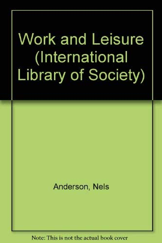 9780710034076: Work and Leisure (International Library of Society)
