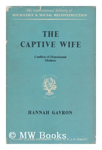 9780710034571: Captive Wife: Conflict of Housebound Mothers