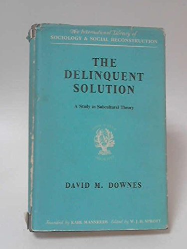 9780710034595: Delinquent Solution: A Study in Sub-cultural Theory (International Library of Society)