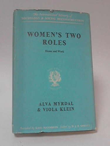 Women's Two Roles: Home and Work: Myrdal, A. and