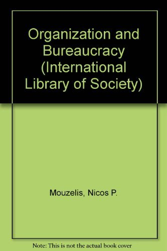 Organisation and Bureaucracy. An Analysis of Modern Theories.: Mouzelis, Nicos