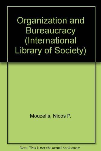 9780710034922: Organization and Bureaucracy (International Library of Society)