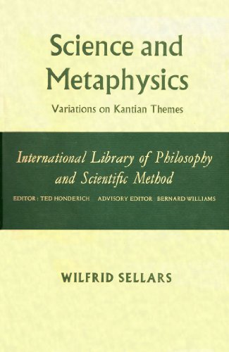 9780710035011: Science and Metaphysics: Variations on Kantian Themes (International Library of Philosophy and Scientific Method Series)