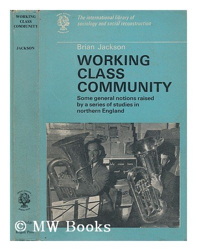 9780710035028: Working class community: some general notions raised by a series of studies in northern England (International library of sociology and social reconstruction)