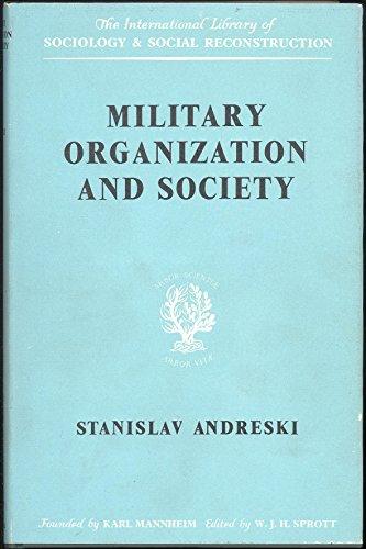 9780710035059: Military Organization and Society (International Library of Society)
