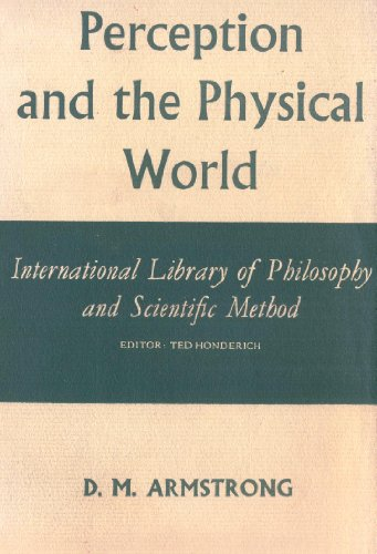 Perception And The Physical World (International Library Of Philosophy): D. M. Armstrong