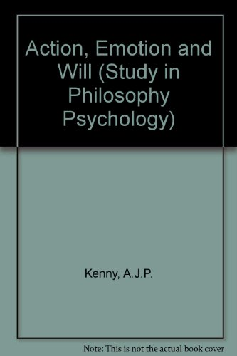 9780710038395: Action, Emotion and Will (Study in Philosophy Psychology)