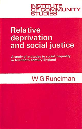 9780710039231: Relative Deprivation and Social Justice: A Study of Attitudes to Social Inequality in Twentieth-Century England.