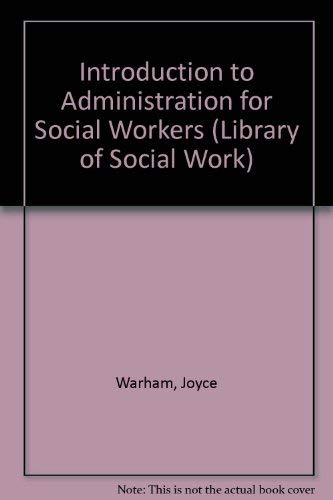An Introduction to Administration for Social Workers: Warham Joyce
