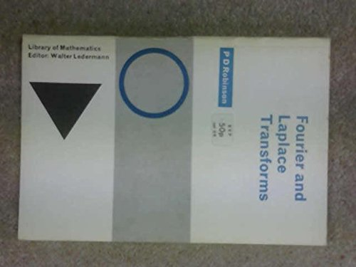 Fourier and Laplace transforms, (Library of mathematics): Peter David Robinson