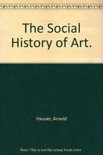 9780710046291: The Social History of Art.