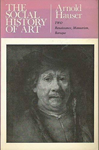 9780710046307: A Social History of Art: Renaissance, Mannerism and Baroque v. 2